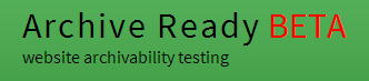 ArchiveReady - website archivability testing